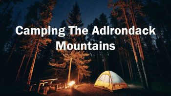 Primitive Camping In The Adirondack Mountains
